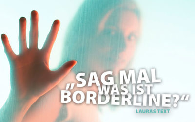 Sag mal, was ist Borderline?